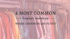 fashion | style | fashion tips | influencer | style tips | common mistakes when getting dressed