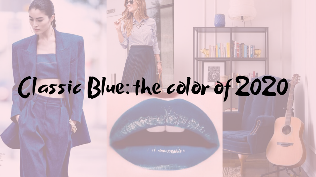 fashion | fashion tips | classic blue | the color of 2020 | pantone | classic blue 2020 | inspiring outfits | classic blue outfis | classic blue decor