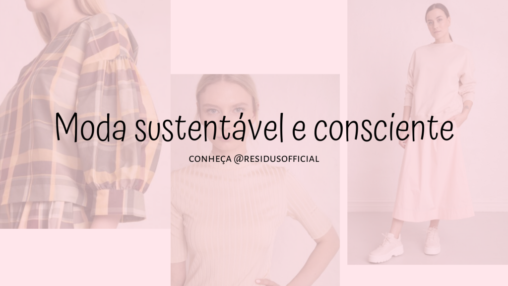moda | moda 2020 | moda sustentável | consumo consciente | consumo sustentável | slow fashion | tecidos sustentáveis | dicas de moda | moda ecológica | moda ecologicamente correta