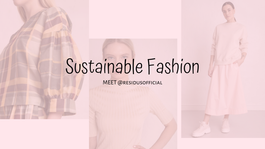 fashion | slow fashion | sustainable fashion | sustainable life | shopping conscious | fashion 2020 | residus official