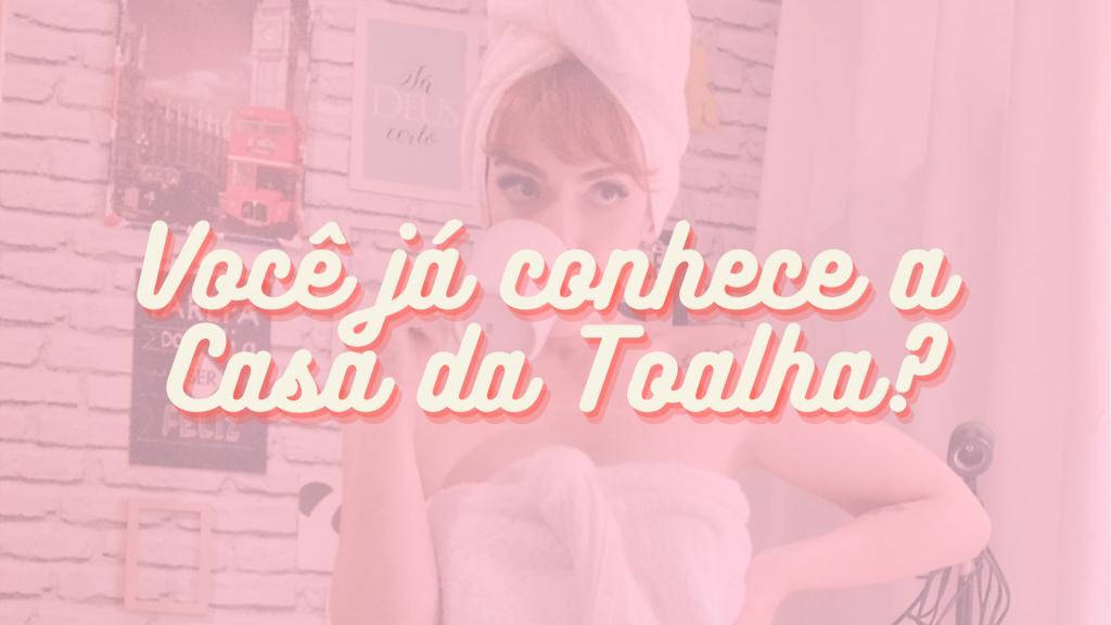 casa da toalha | dicas de roupa de banho | roupa de banho | toalhas de banho | toalha de banho | toalhas | coisas pra casa